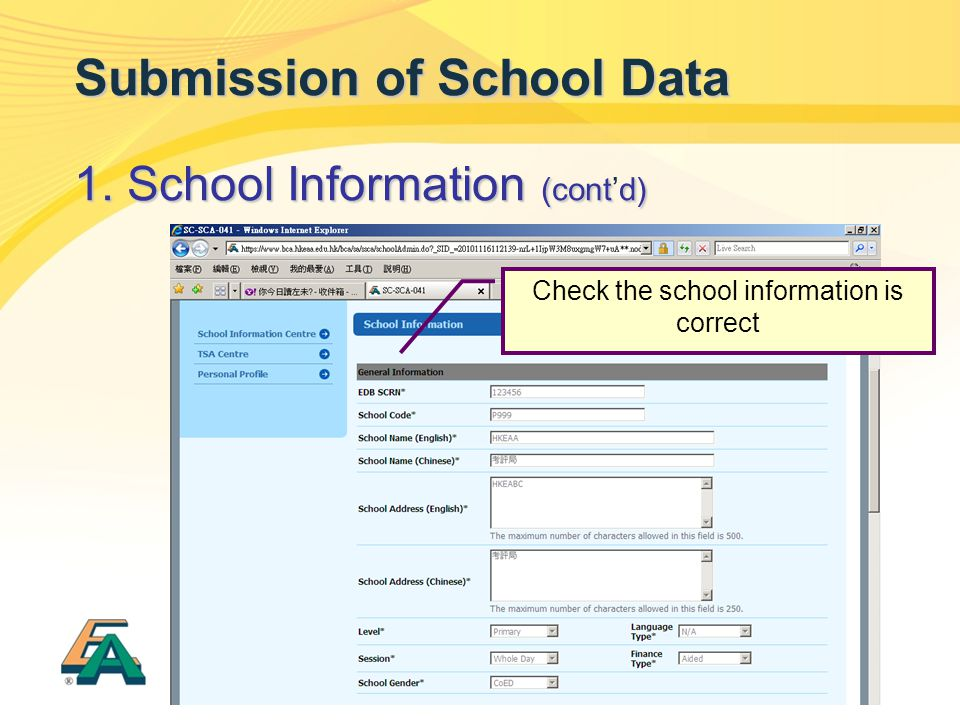 15 Submission of School Data 1. School Information (contd) 1. School Information (cont'd) Check the school information is correct