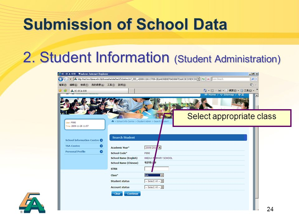 24 Submission of School Data 2. Student Information (Student Administration) Select appropriate class