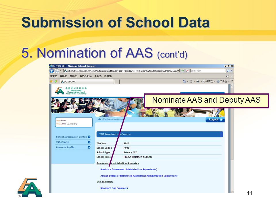 41 Submission of School Data 5. Nomination of AAS (contd) 5. Nomination of AAS (cont'd) Nominate AAS and Deputy AAS