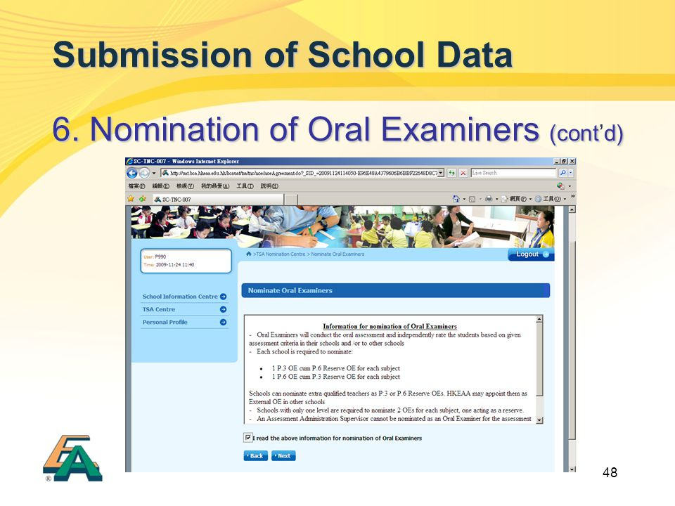 48 Submission of School Data 6. Nomination of Oral Examiners (contd) 6. Nomination of Oral Examiners (cont'd)