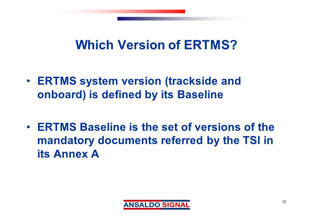 16 Which Version of ERTMS.