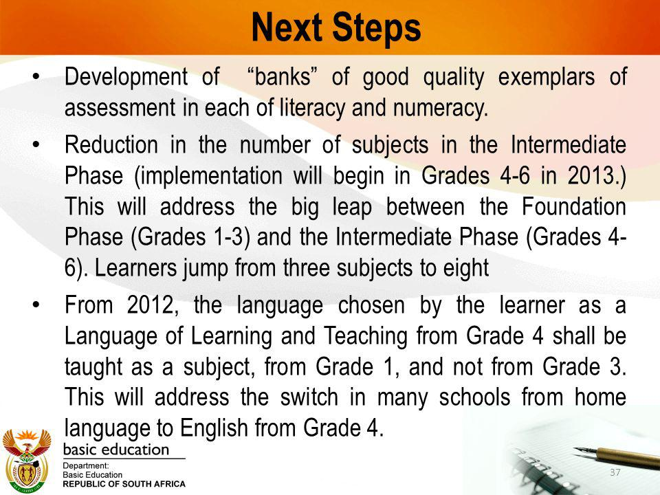 Next Steps Development of banks of good quality exemplars of assessment in each of literacy and numeracy.