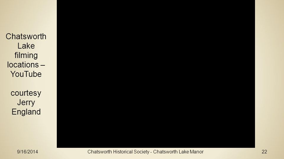 Chatsworth Historical Society - Chatsworth Lake Manor22 Chatsworth Lake filming locations – YouTube courtesy Jerry England 9/16/2014