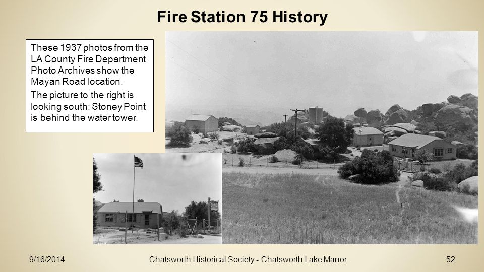 Fire Station 75 History Chatsworth Historical Society - Chatsworth Lake Manor52 These 1937 photos from the LA County Fire Department Photo Archives show the Mayan Road location.