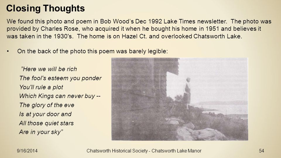 Closing Thoughts Chatsworth Historical Society - Chatsworth Lake Manor54 We found this photo and poem in Bob Wood's Dec 1992 Lake Times newsletter.