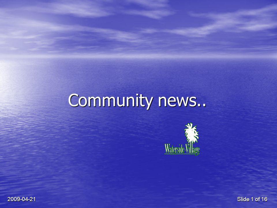 2009-04-21Slide 1 of 16 Community news..