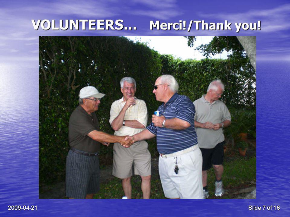 2009-04-21Slide 7 of 16 VOLUNTEERS… Merci!/Thank you!