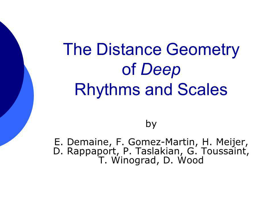 The Distance Geometry of Deep Rhythms and Scales by E.