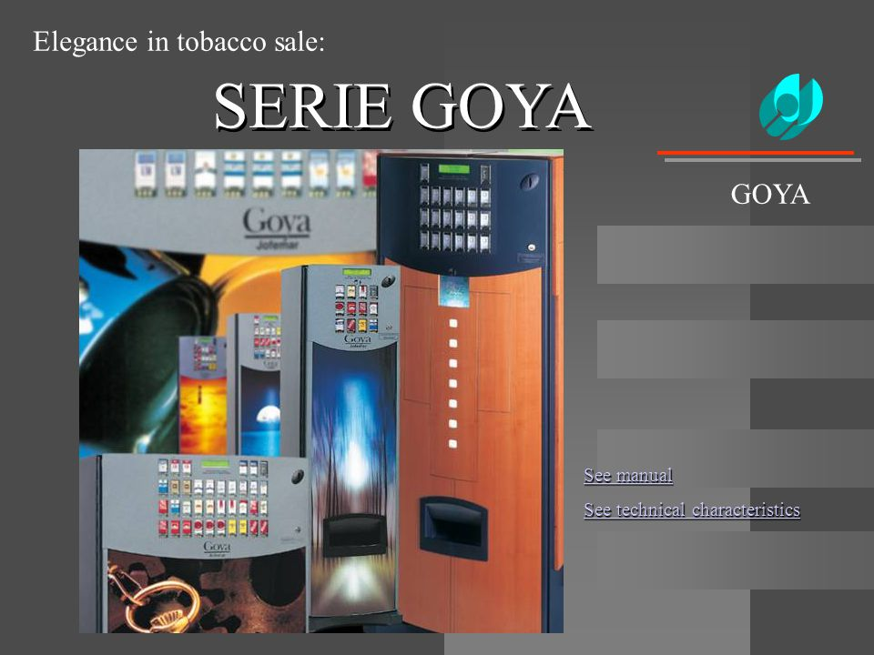 Advertising Panel The Goya machines, except the Goya Lux model, counts in the front door with an illuminated panel by fluorescent lamps whose functionality is to attract the customer attention and can in addition be used to insert any advertising reason.