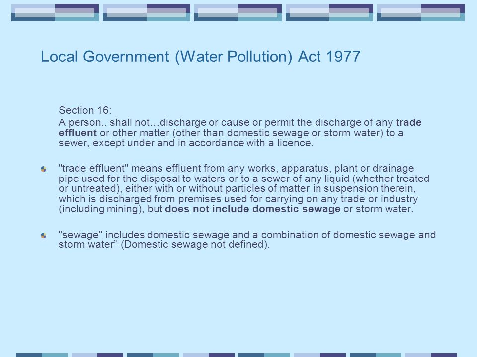 Local Government (Water Pollution) Act 1977 Section 16: A person..