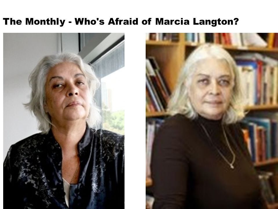 January 15, 2015 18 The Monthly - Who's Afraid of Marcia Langton?