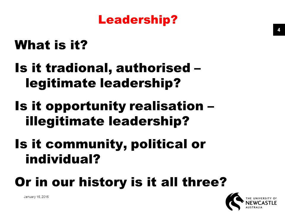 Leadership? What is it? Is it tradional, authorised – legitimate leadership? Is it opportunity realisation – illegitimate leadership? Is it community,