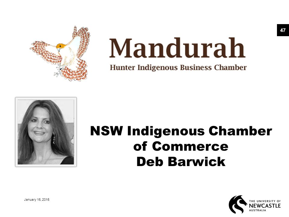 January 15, 2015 47 NSW Indigenous Chamber of Commerce Deb Barwick
