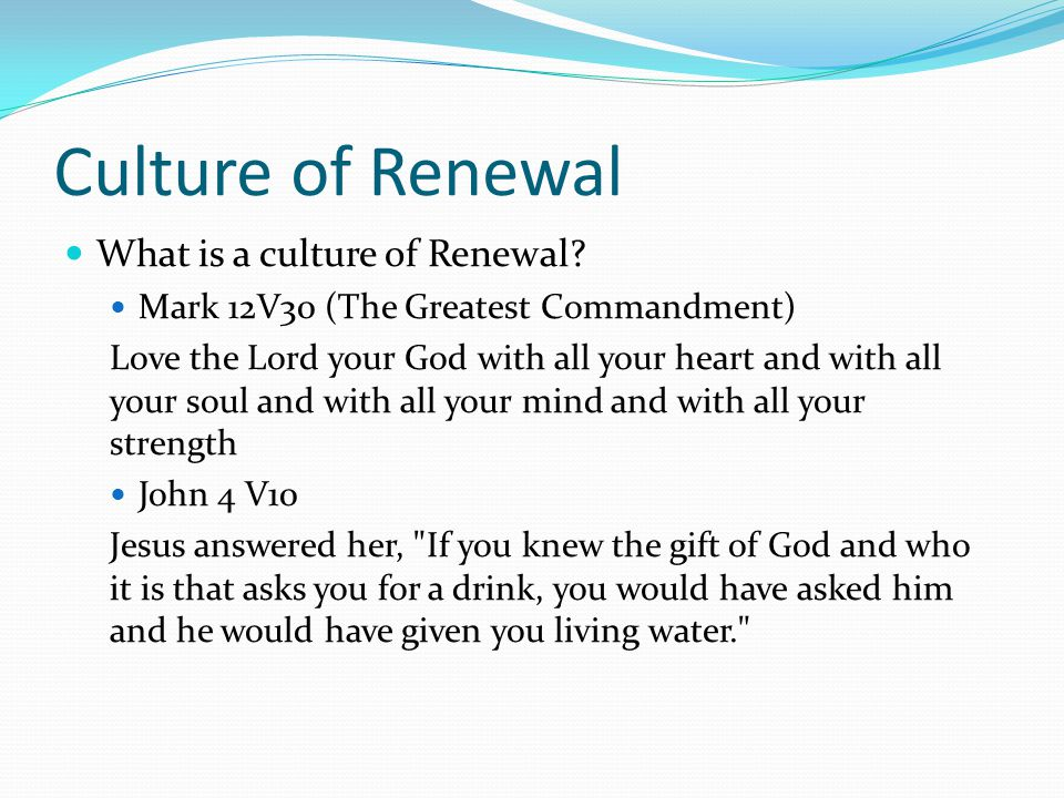 Culture of Renewal What is a culture of Renewal.