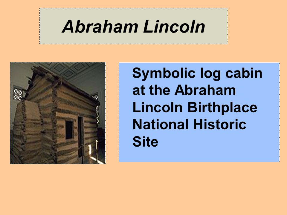 Abraham Lincoln Symbolic log cabin at the Abraham Lincoln Birthplace National Historic Site