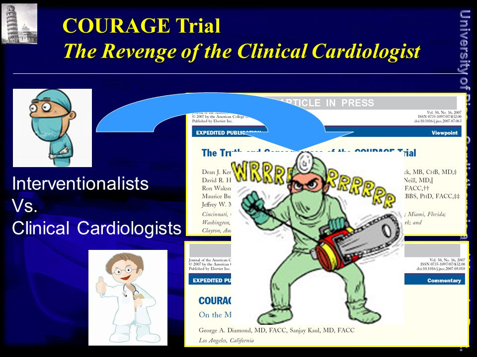 COURAGE Trial The Revenge of the Clinical Cardiologist Interventionalists Vs.