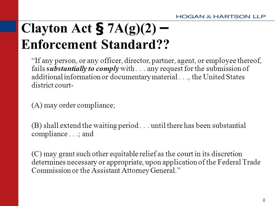 8 Clayton Act § 7A(g)(2) – Enforcement Standard .