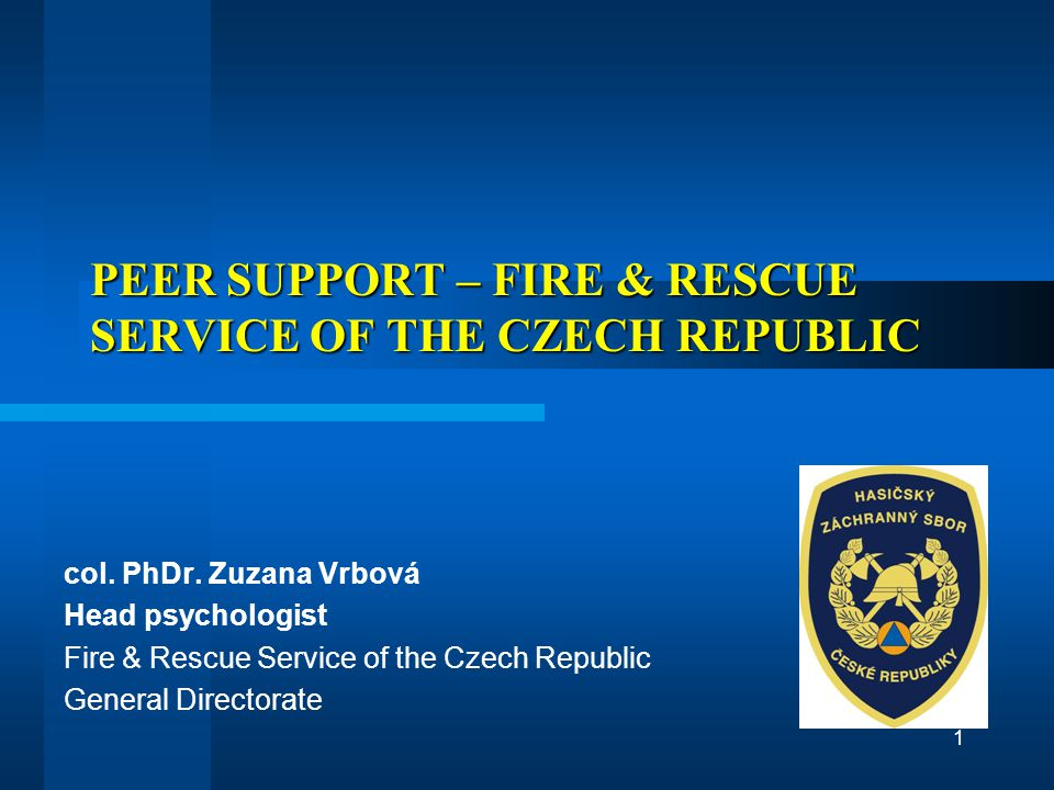 Teams of post traumatic intervention care of F&R Service 14 departments in the Czech republic (in each department – 1 psychologist of F&R Service)  14 regional teams of post traumatic intervention care regional coordinators – relevant regional psychologists central coordination – head psychologist of F&R Service In the Czech republic, psychological care is stated in the law about security forces.