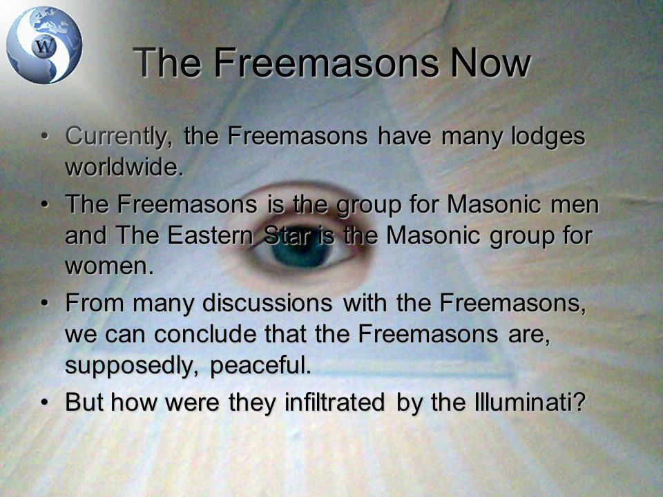 The Freemasons Now Currently, the Freemasons have many lodges worldwide.Currently, the Freemasons have many lodges worldwide. The Freemasons is the gr