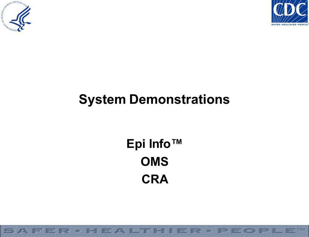 System Demonstrations Epi Info™ OMS CRA