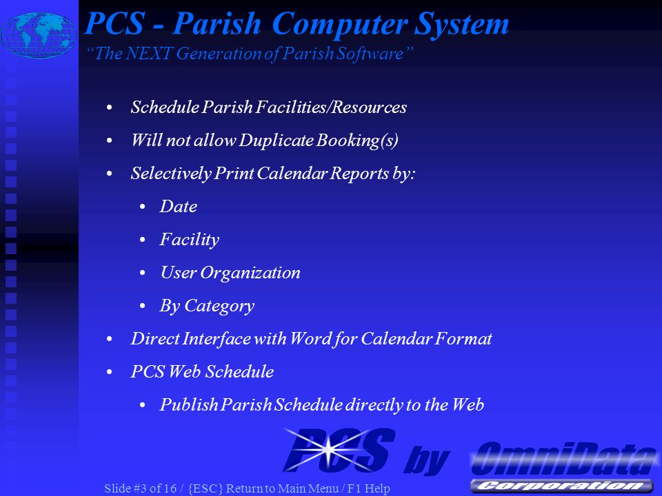 Slide #2 of 16 / {ESC} Return to Main Menu / F1 Help PCS - Parish Computer System The NEXT Generation of Parish Software