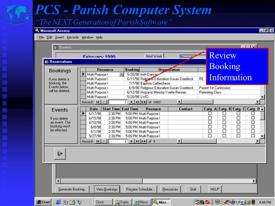 Slide #6 of 16 / {ESC} Return to Main Menu / F1 Help Generate Booking Screen Select Organization Select Facility(s) Select Dates/Times Select Days/Frequency PCS - Parish Computer System The NEXT Generation of Parish Software