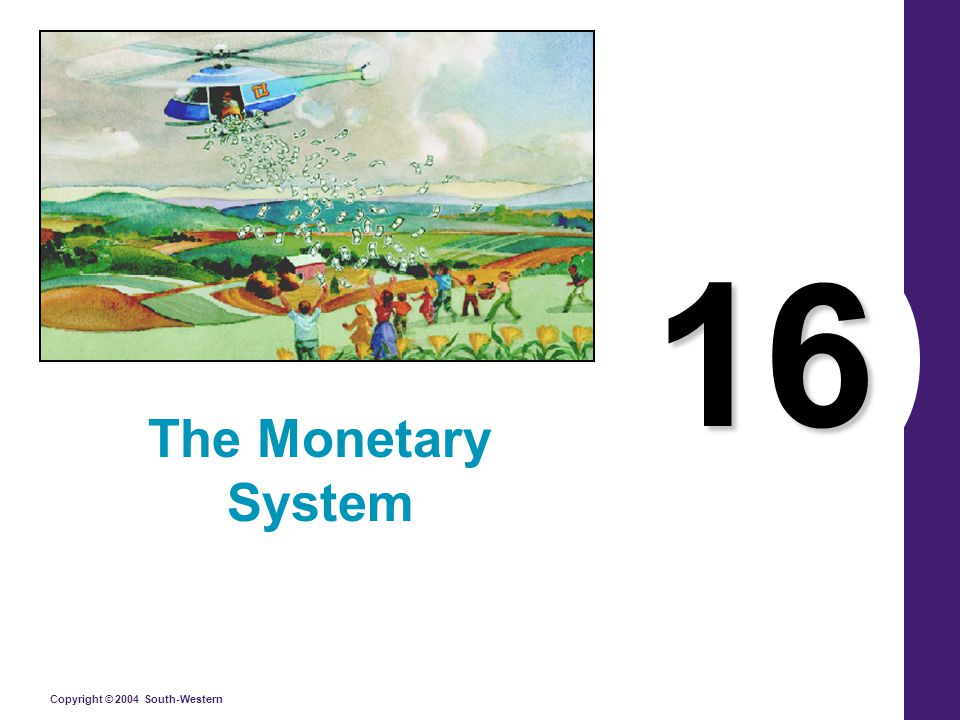 Copyright © 2004 South-Western THE FEDERAL RESERVE SYSTEM The Fed was created in 1914 after a series of bank failures convinced Congress that the United States needed a central bank to ensure the health of the nation's banking system.