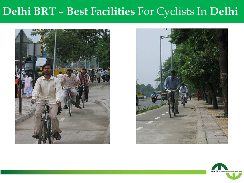 Delh Delhi i BRT – Best Facilities for Cyclists in Delhi Delhi BRT – Best Facilities For Cyclists In Delhi