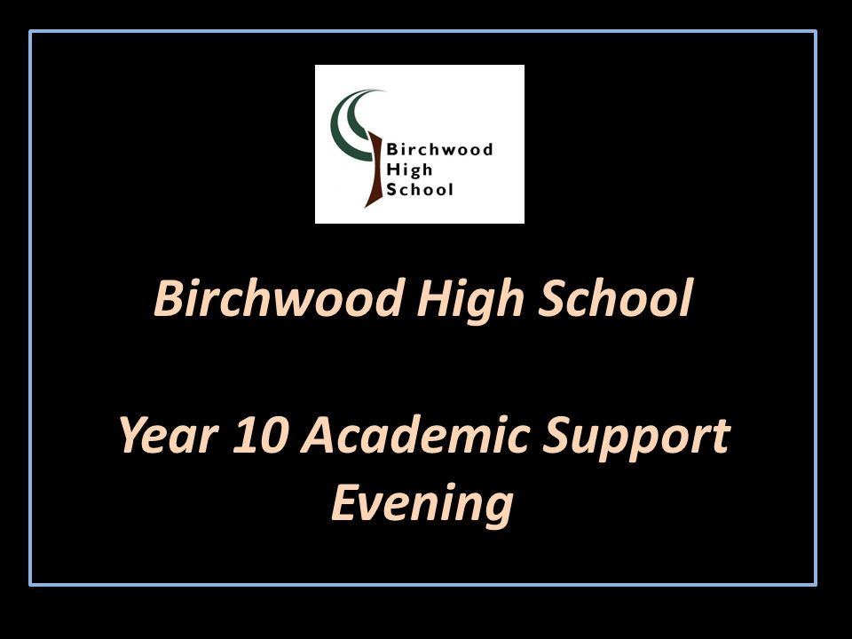 Birchwood High School Year 10 Academic Support Evening