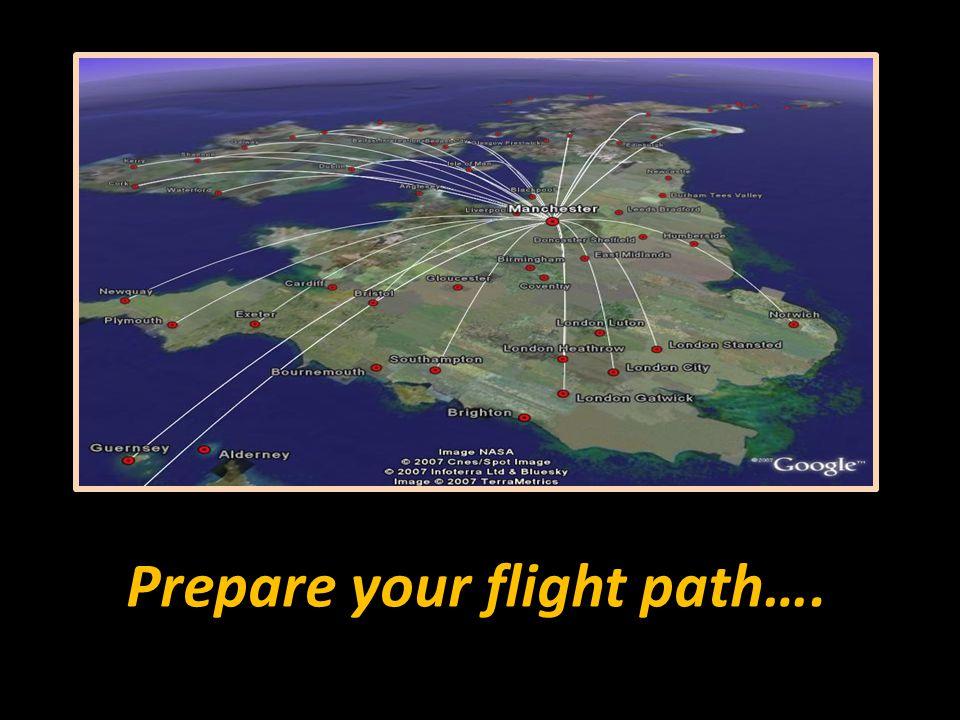 Prepare your flight path….