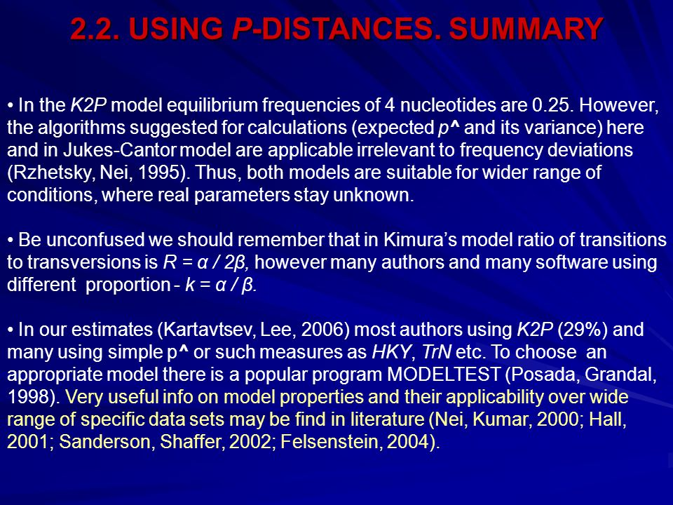 In the K2P model equilibrium frequencies of 4 nucleotides are 0.25.