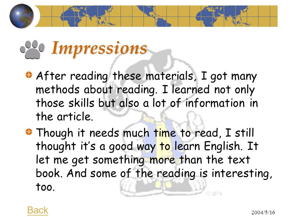 2004/5/16 Impressions After reading these materials, I got many methods about reading.