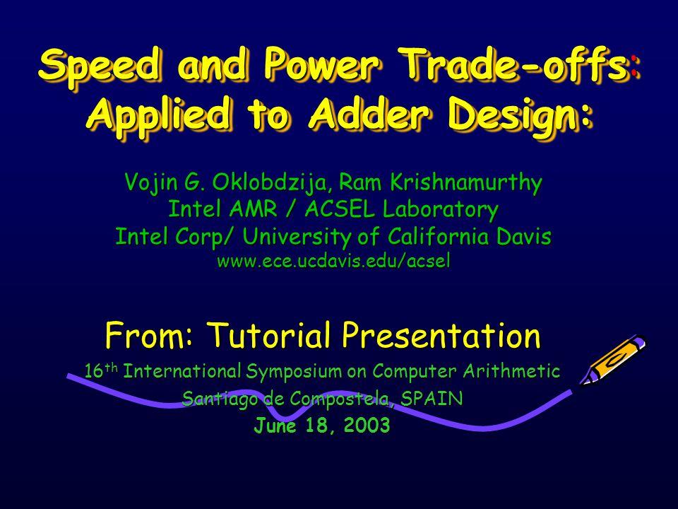 Speed and Power Trade-offs: Applied to Adder Design: Vojin G.