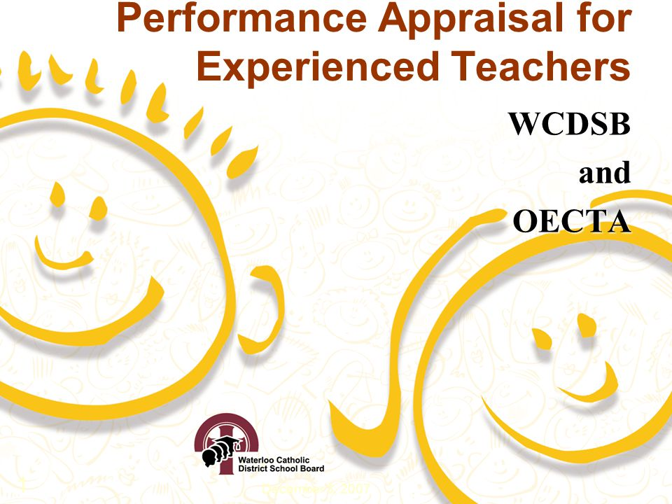 December 3, 2007 1 Performance Appraisal for Experienced Teachers WCDSBandOECTA