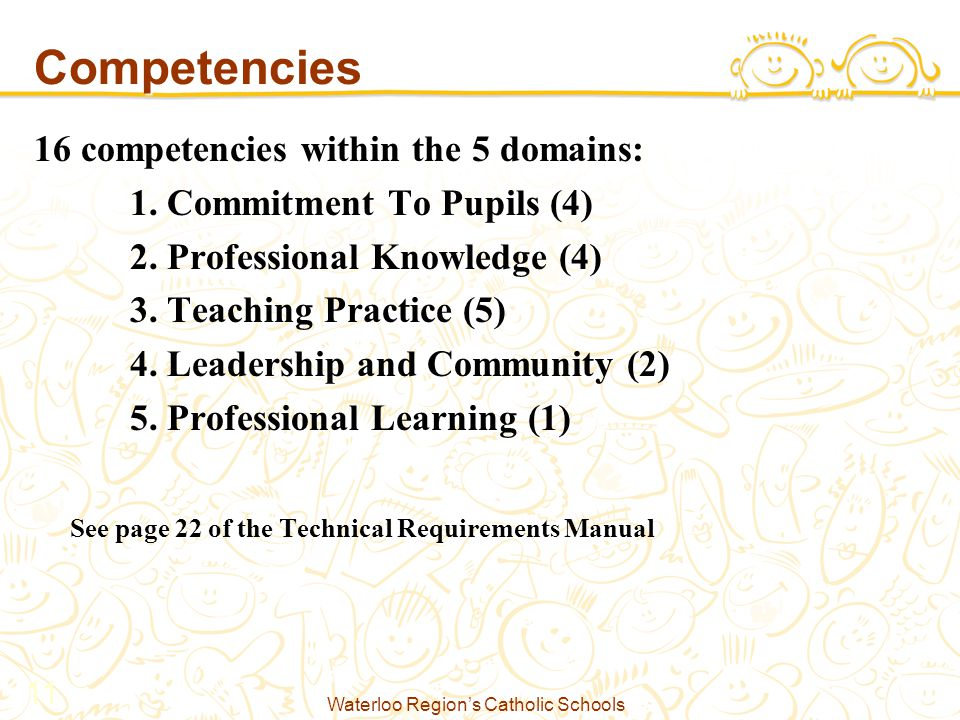 Waterloo Region's Catholic Schools 11 Competencies 16 competencies within the 5 domains: 1.