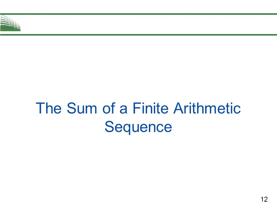 12 The Sum of a Finite Arithmetic Sequence