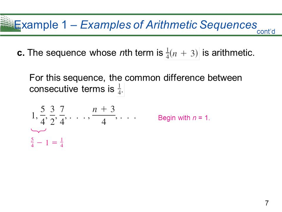 7 Example 1 – Examples of Arithmetic Sequences c.The sequence whose nth term is is arithmetic.