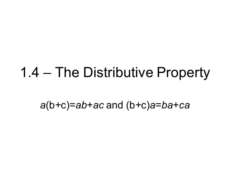 a(b+c)=ab+ac and (b+c)a=ba+ca