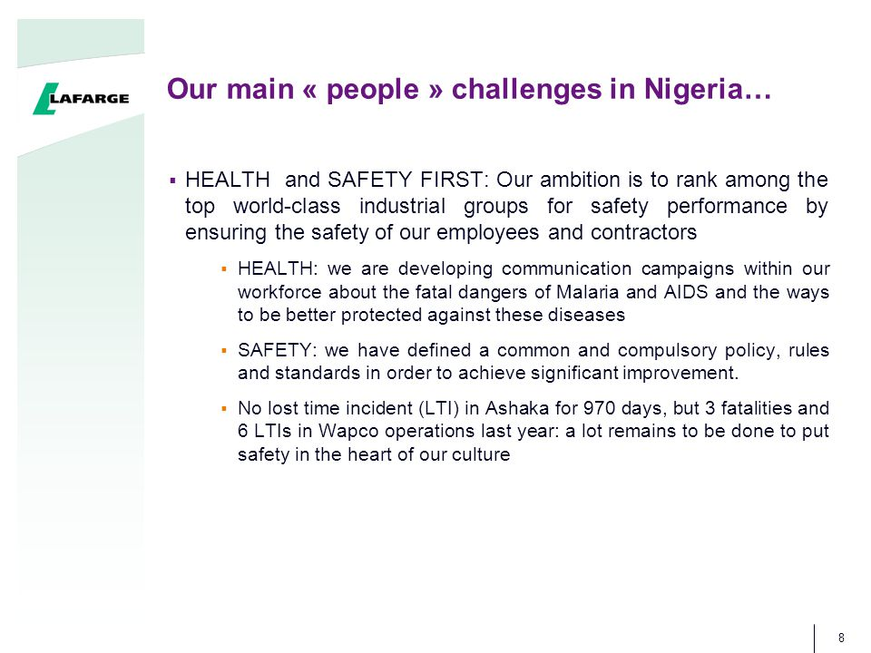 Our main « people » challenges in Nigeria…  SUPPORT TO THE COMMUNITIES: communities living around our production sites expect that we support their development.