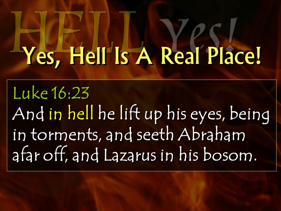 Yes, Hell Is A Real Place.