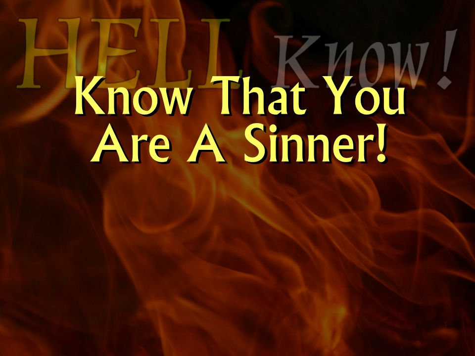 Know That You Are A Sinner!