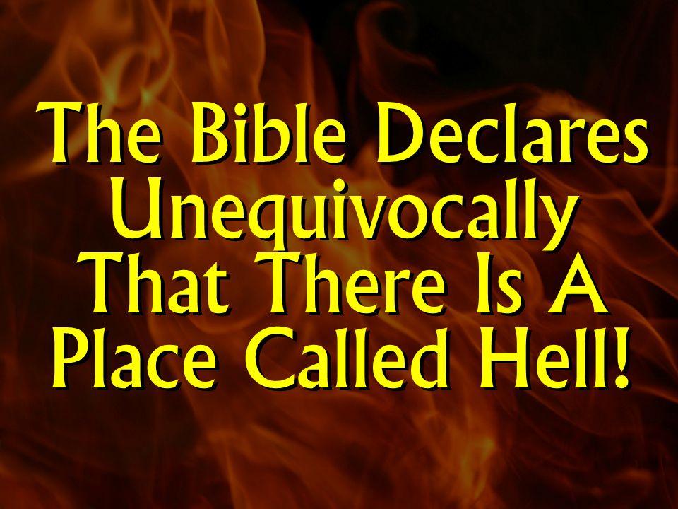 Matthew 8:12 Matthew 13:41-42 Matthew 13:50 Revelation 14:9-11 Matthew 3:12 Matthew 5:22 Matthew 5:29-30 Matthew 18:8-9 Matthew 25:41&46 Mark 9:43 Jude 7 Revelation 19:3 Luke 16:19-31 2 Thessalonians 1:9 Revelation 20:15 Revelation 20:10