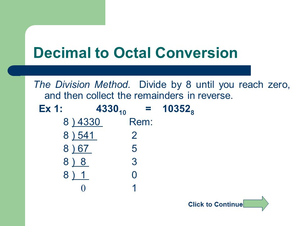 Decimal to Octal Conversion The Division Method.