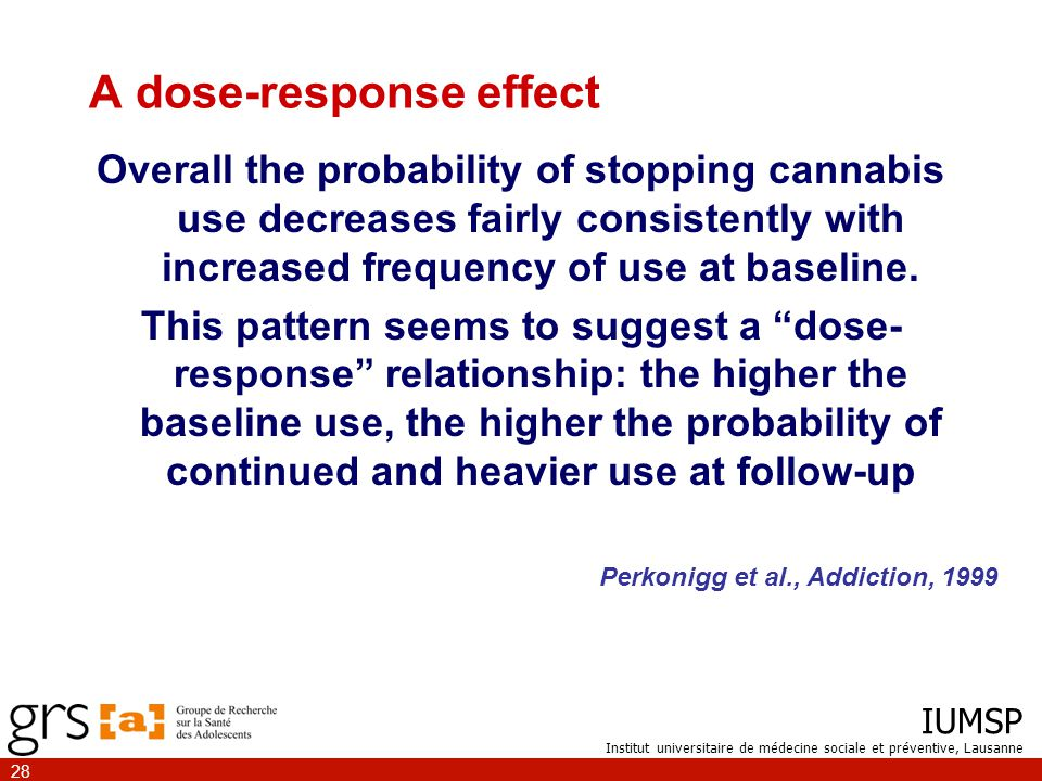 IUMSP Institut universitaire de médecine sociale et préventive, Lausanne 28 A dose-response effect Overall the probability of stopping cannabis use decreases fairly consistently with increased frequency of use at baseline.