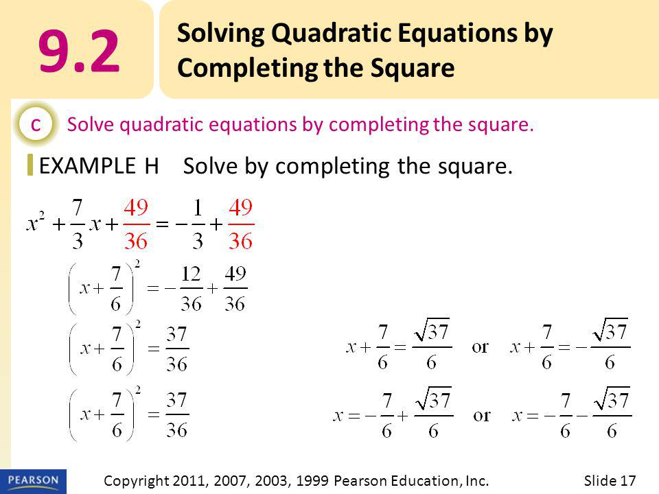 EXAMPLE 9.2 Solving Quadratic Equations by Completing the Square c Solve quadratic equations by completing the square. HSolve by completing the square