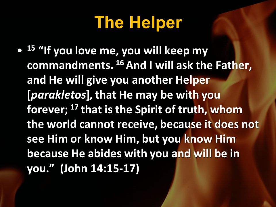 The Advocate 7 But I tell you the truth, it is to your advantage that I go away; for if I do not go away, the Helper will not come to you; but if I go, I will send Him to you.