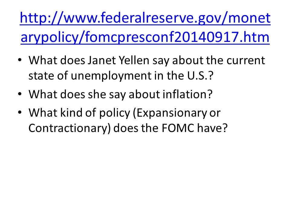 http://www.federalreserve.gov/monet arypolicy/fomcpresconf20140917.htm What does Janet Yellen say about the current state of unemployment in the U.S..