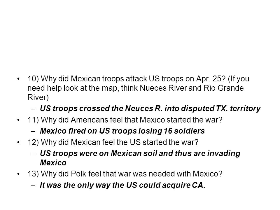 10) Why did Mexican troops attack US troops on Apr.