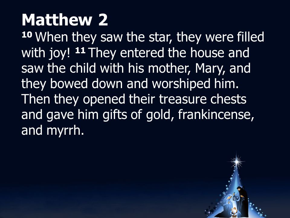 Matthew 2 10 When they saw the star, they were filled with joy.
