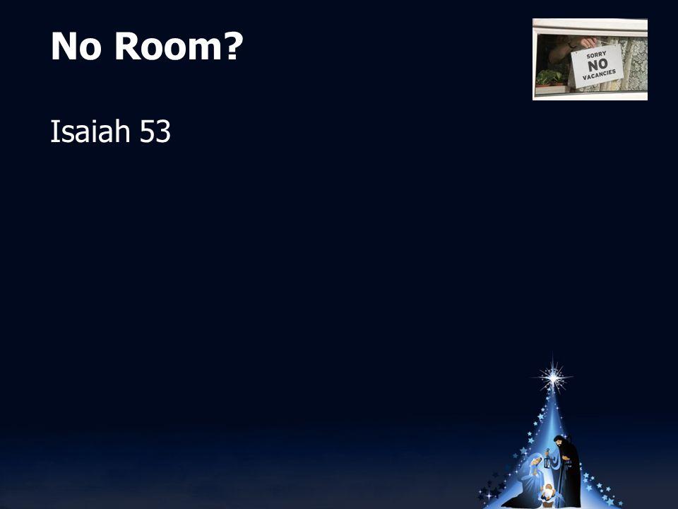 No Room Isaiah 53